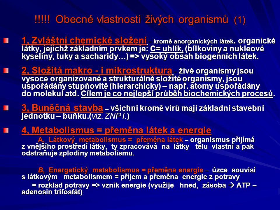 !!!!! Obecné vlastnosti živých organismů (1) 1, Zvláštní chemické složení – kromě anorganických látek. organické látky, jejichž základním prvkem je: C