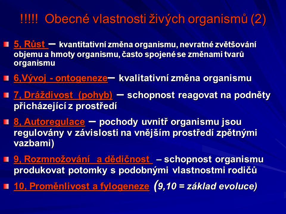 !!!!! Obecné vlastnosti živých organismů (2) 5, Růst – kvantitativní změna organismu, nevratné zvětšování objemu a hmoty organismu, často spojené se z