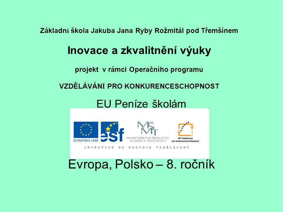 N á zev: Evropa, Polsko Anotace: Výkladová prezentace.