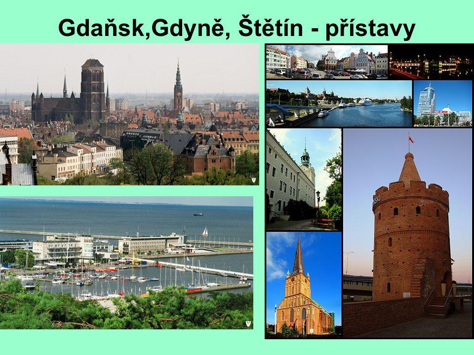 Gdaňsk,Gdyně, Štětín - přístavy