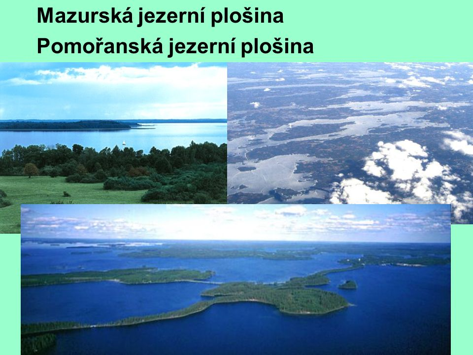 Mazurská jezerní plošina Pomořanská jezerní plošina