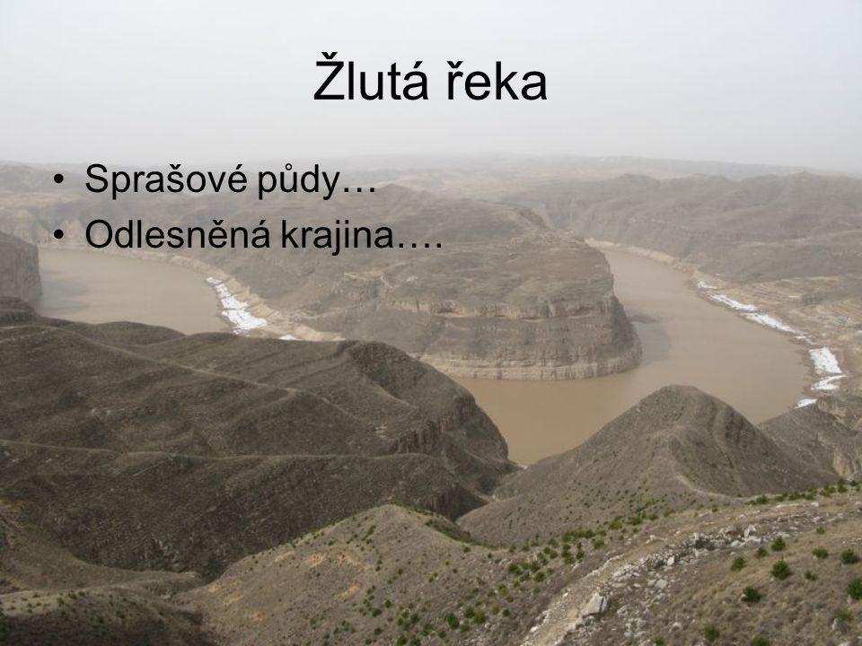 Žlutá řeka Sprašové půdy… Odlesněná krajina….