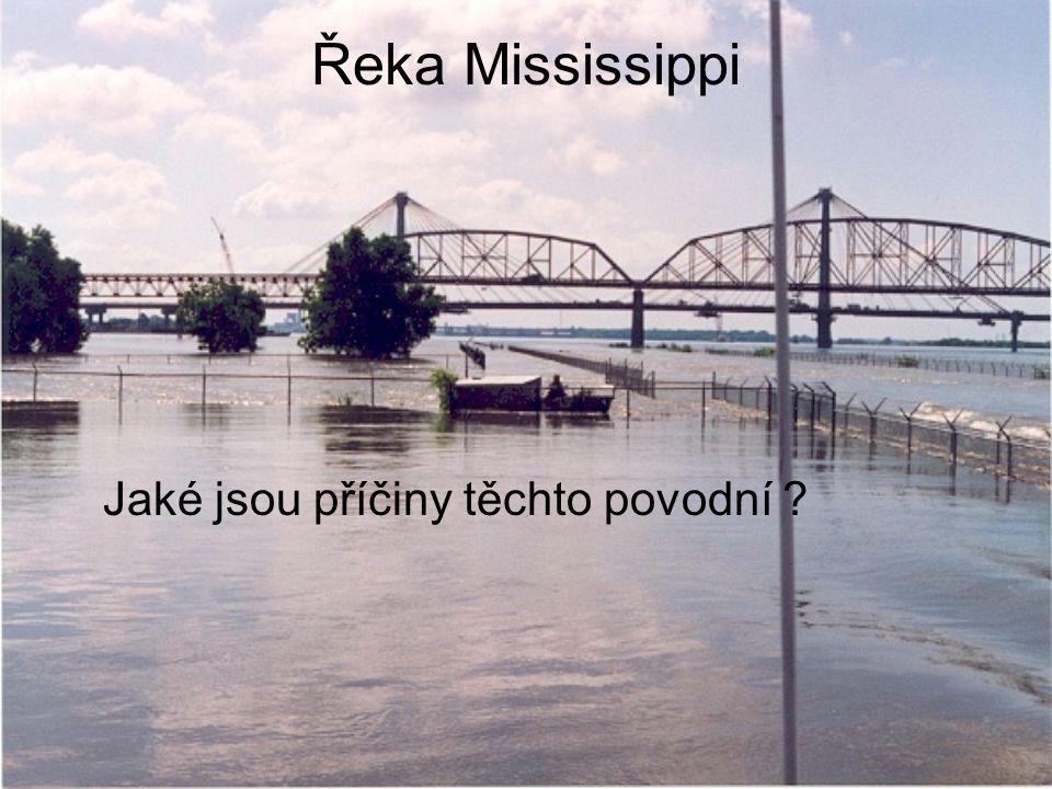 Řeka Mississippi Jaké jsou příčiny těchto povodní ?