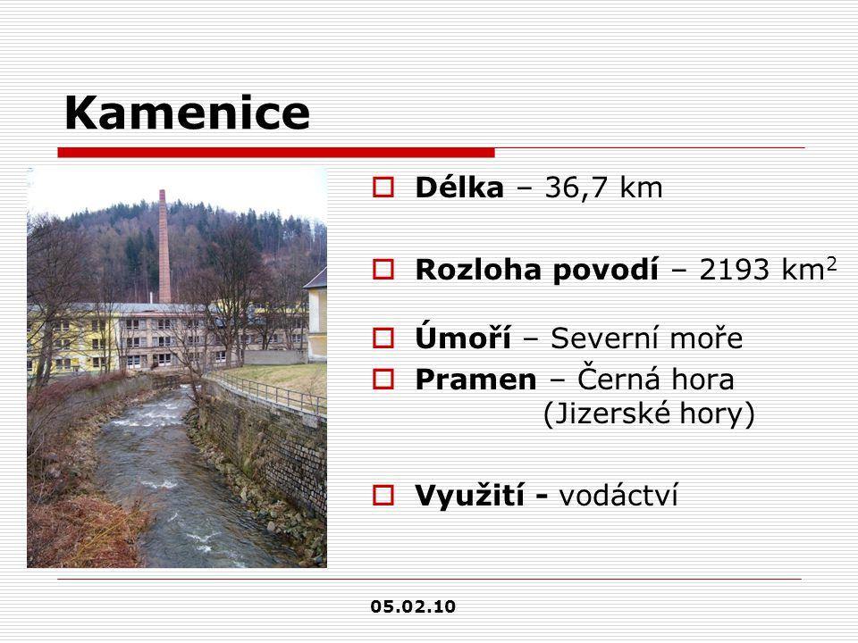 Kamenice  Délka – 36,7 km  Rozloha povodí – 2193 km 2  Úmoří – Severní moře  Pramen – Černá hora (Jizerské hory)  Využití - vodáctví 05.02.10