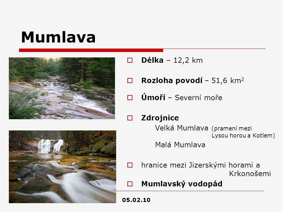 Mumlava  Délka – 12,2 km  Rozloha povodí – 51,6 km 2  Úmoří – Severní moře  Zdrojnice Velká Mumlava (pramení mezi Lysou horou a Kotlem) Malá Mumla