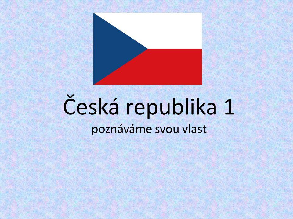 Česká republika 1 poznáváme svou vlast