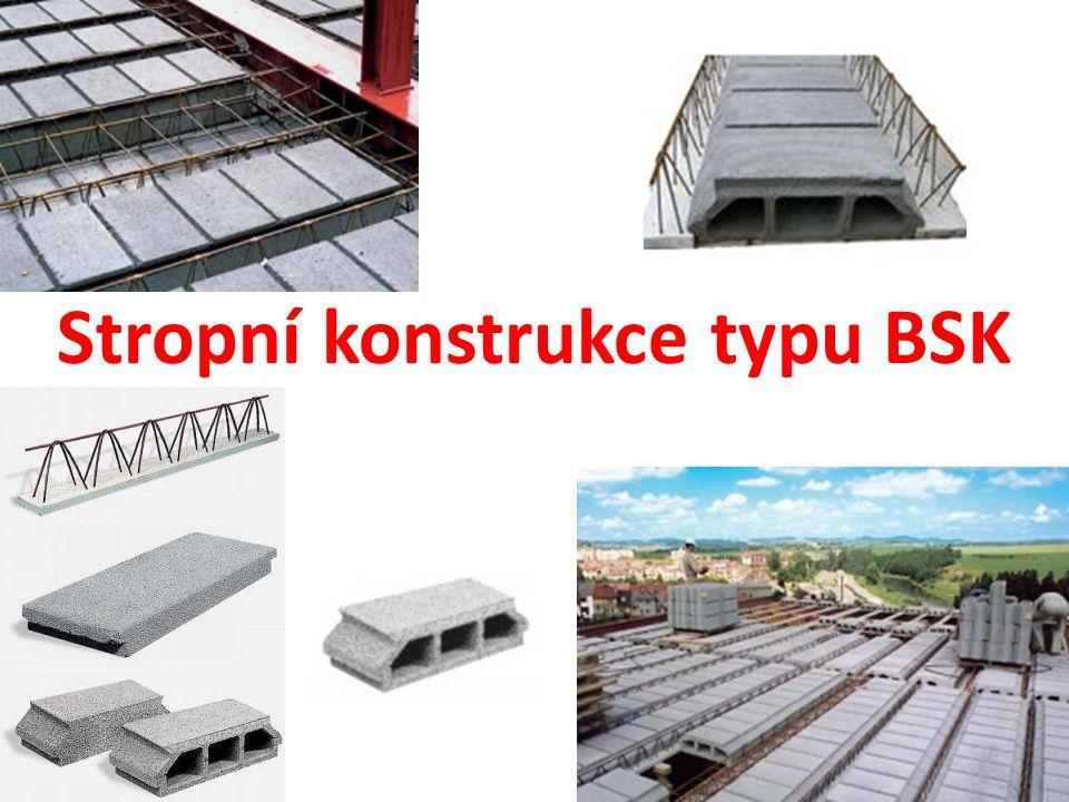 Použití STROPNÍ KONSTRUKCE TYPU BSK A)BSK–PLUS tl.
