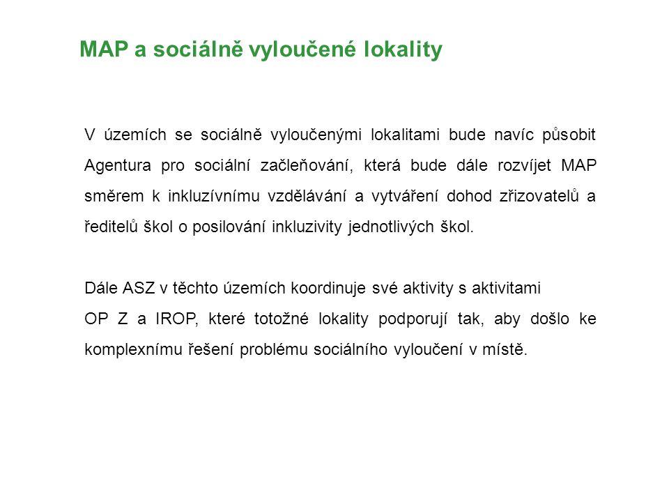 MAP a sociálně vyloučené lokality V územích se sociálně vyloučenými lokalitami bude navíc působit Agentura pro sociální začleňování, která bude dále rozvíjet MAP směrem k inkluzívnímu vzdělávání a vytváření dohod zřizovatelů a ředitelů škol o posilování inkluzivity jednotlivých škol.