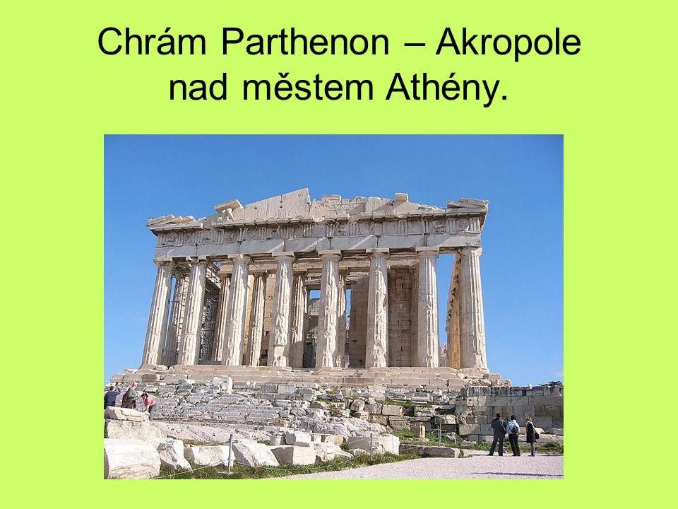 Chrám Parthenon – Akropole nad městem Athény.