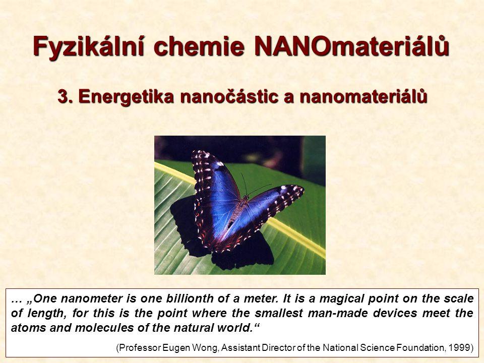 """1 Fyzikální chemie NANOmateriálů … """"One nanometer is one billionth of a meter."""