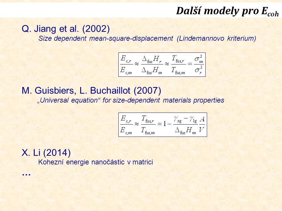 Další modely pro E coh Q. Jiang et al.