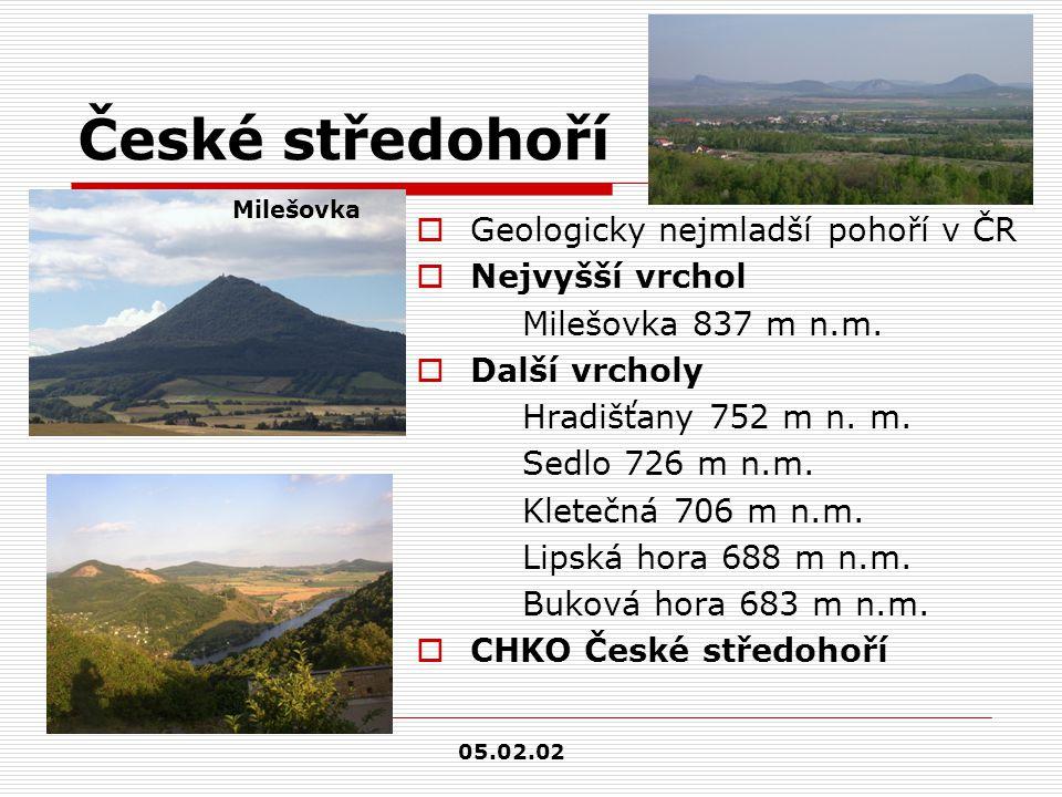 České středohoří  Geologicky nejmladší pohoří v ČR  Nejvyšší vrchol Milešovka 837 m n.m.  Další vrcholy Hradišťany 752 m n. m. Sedlo 726 m n.m. Kle