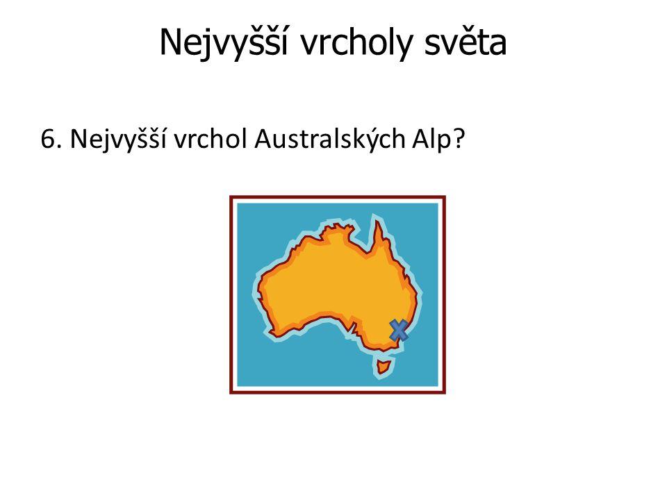 Nejvyšší vrcholy světa 6. Nejvyšší vrchol Australských Alp?