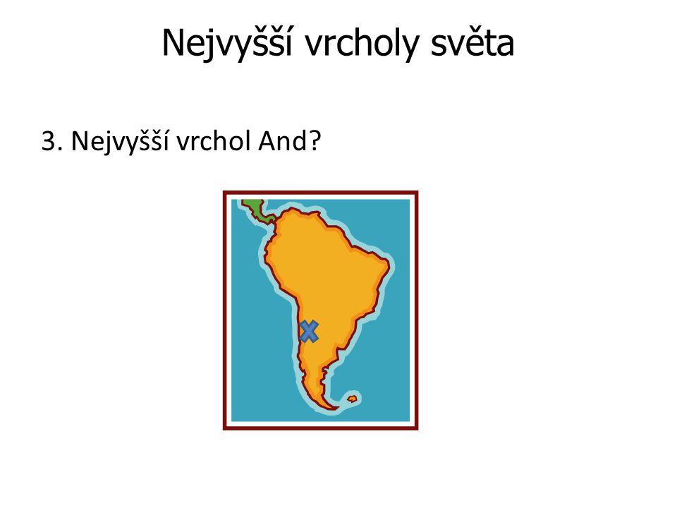 Odpověď: Aconcaqua 6959 m.
