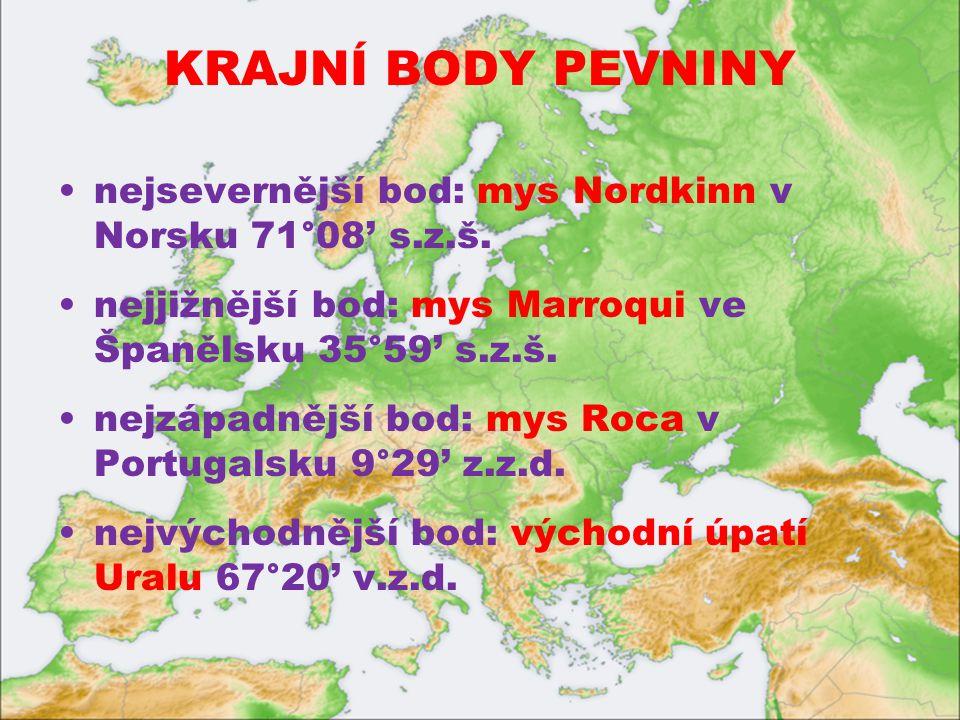 KRAJNÍ BODY PEVNINY nejsevernější bod: mys Nordkinn v Norsku 71°08' s.z.š.