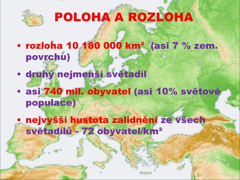 POLOHA A ROZLOHA rozloha 10 180 000 km² (asi 7 % zem.
