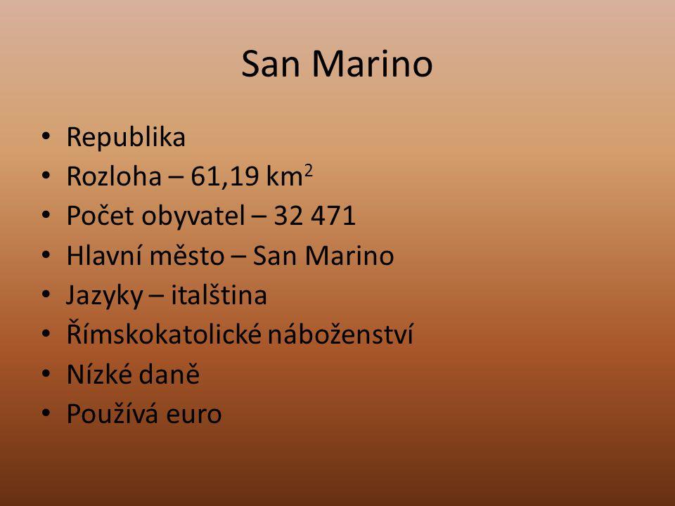 San Marino Republika Rozloha – 61,19 km 2 Počet obyvatel – 32 471 Hlavní město – San Marino Jazyky – italština Římskokatolické náboženství Nízké daně