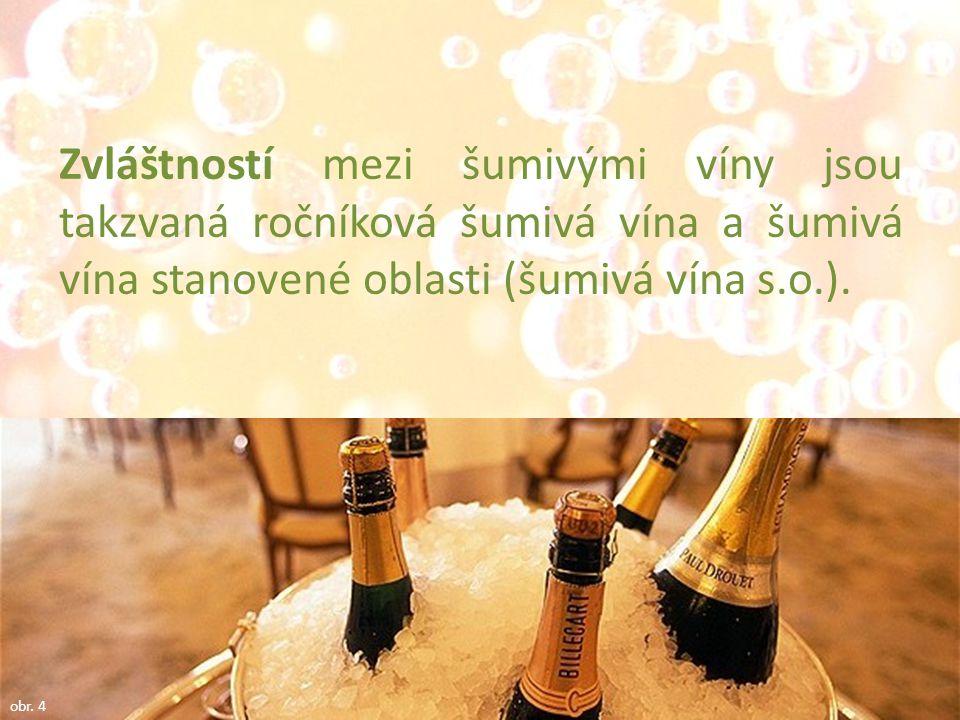 Zvláštností mezi šumivými víny jsou takzvaná ročníková šumivá vína a šumivá vína stanovené oblasti (šumivá vína s.o.). obr. 4