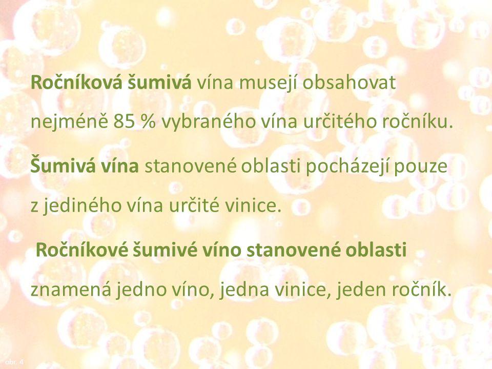 Ročníková šumivá vína musejí obsahovat nejméně 85 % vybraného vína určitého ročníku.