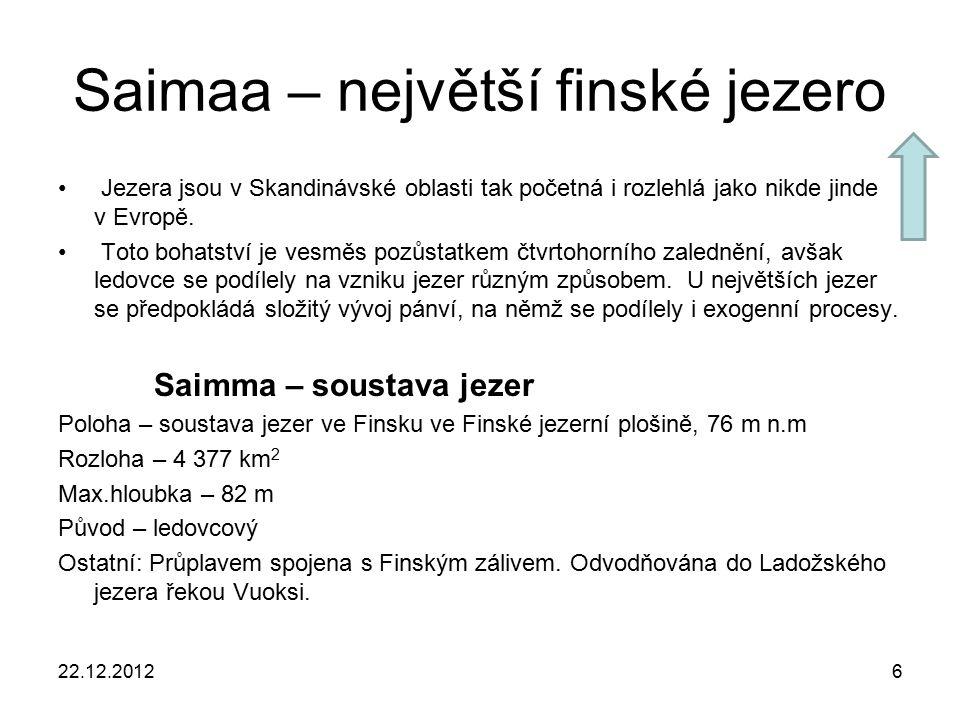 Saimaa – největší finské jezero Jezera jsou v Skandinávské oblasti tak početná i rozlehlá jako nikde jinde v Evropě. Toto bohatství je vesměs pozůstat