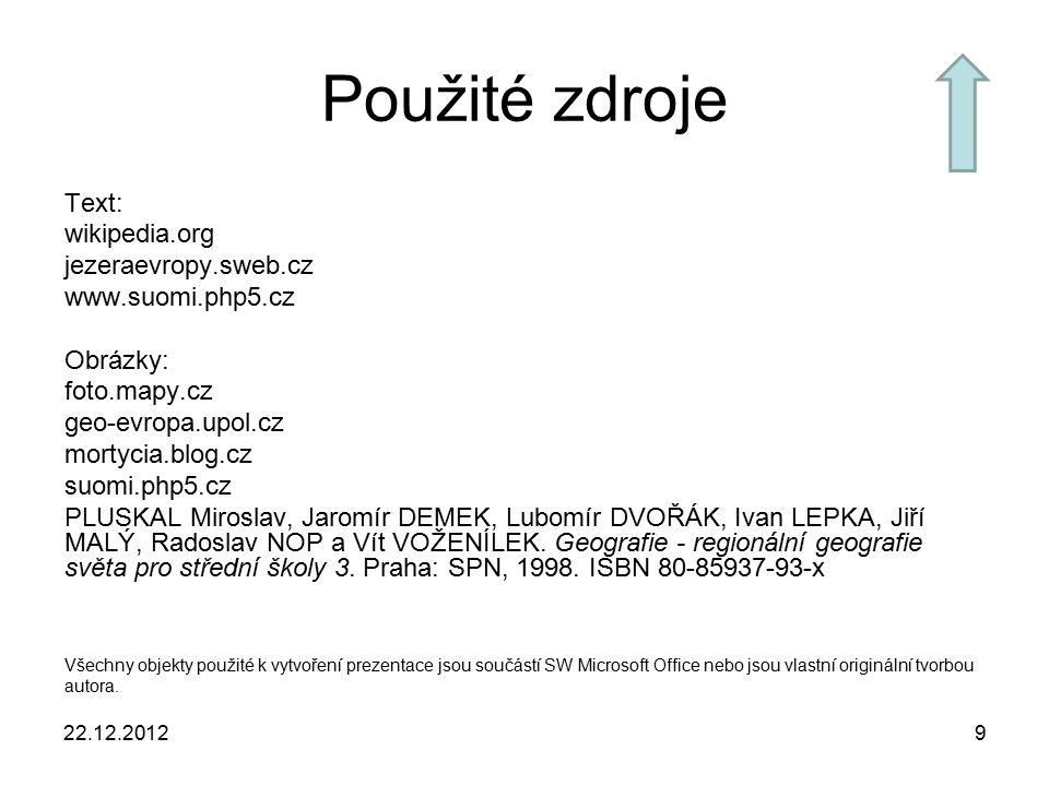 9 Použité zdroje Text: wikipedia.org jezeraevropy.sweb.cz www.suomi.php5.cz Obrázky: foto.mapy.cz geo-evropa.upol.cz mortycia.blog.cz suomi.php5.cz PL