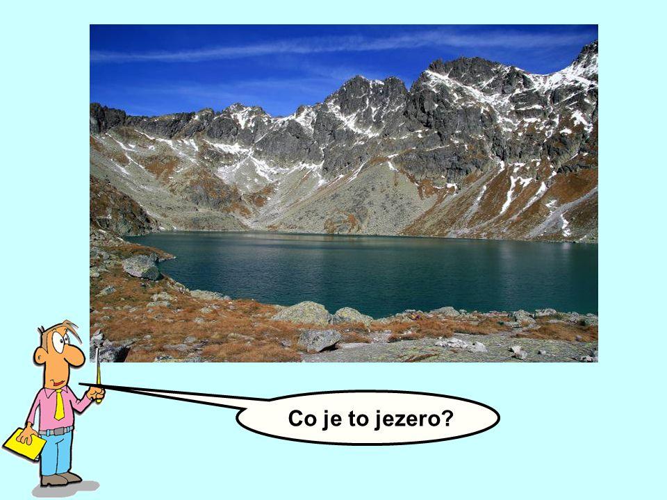 Některá jezera vznikla zaplněním příkopových propadlin vodou.