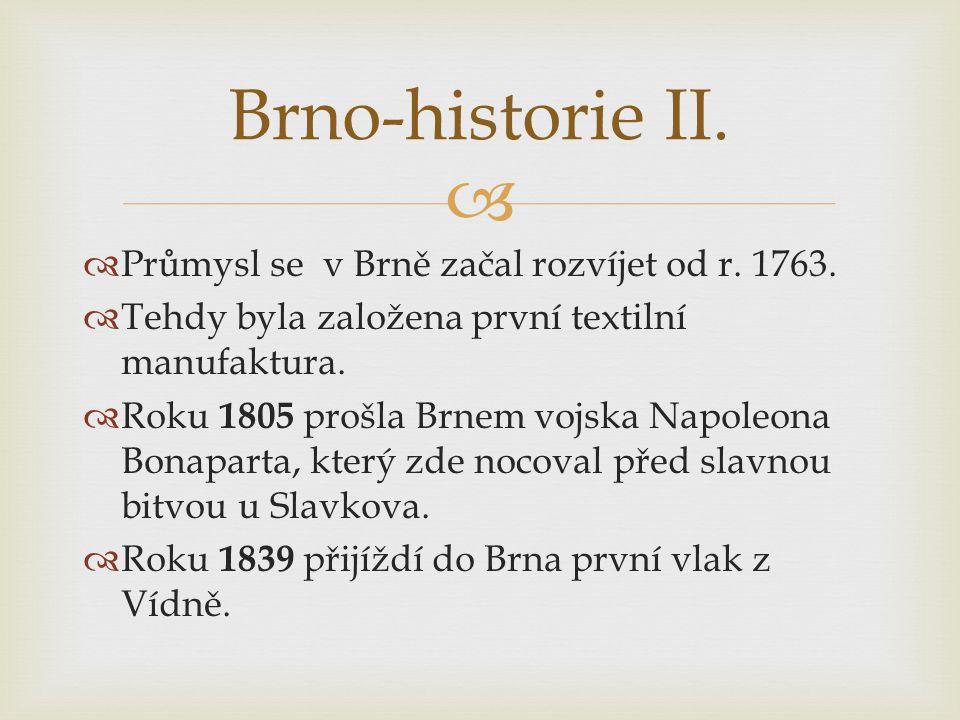  Prameny: http://www.ptejteseknihovny.cz/uloziste/aba001/2 007-2009/brno-etymologie http://www.brno.cz/turista-volny-cas/historie- mesta/historie-mesta-brna/ http://cs.wikipedia.org/wiki/Brno http://mojebrno.wz.cz/inka--brno-historie.html Vše platné ke dni 17.2.2012 Brno-historie II.