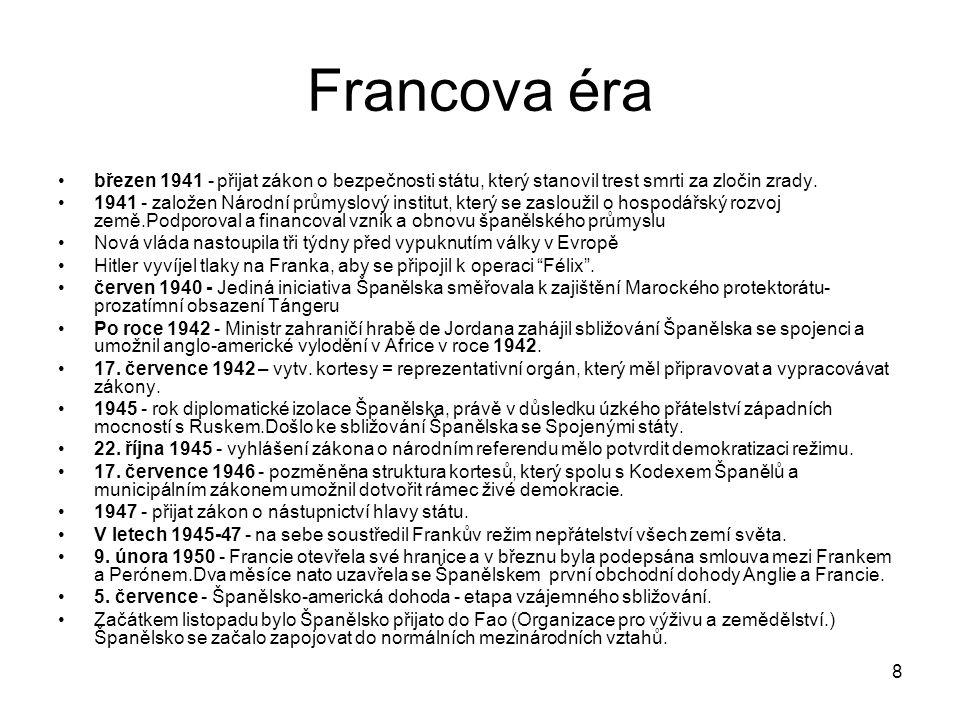 8 Francova éra březen 1941 - přijat zákon o bezpečnosti státu, který stanovil trest smrti za zločin zrady.