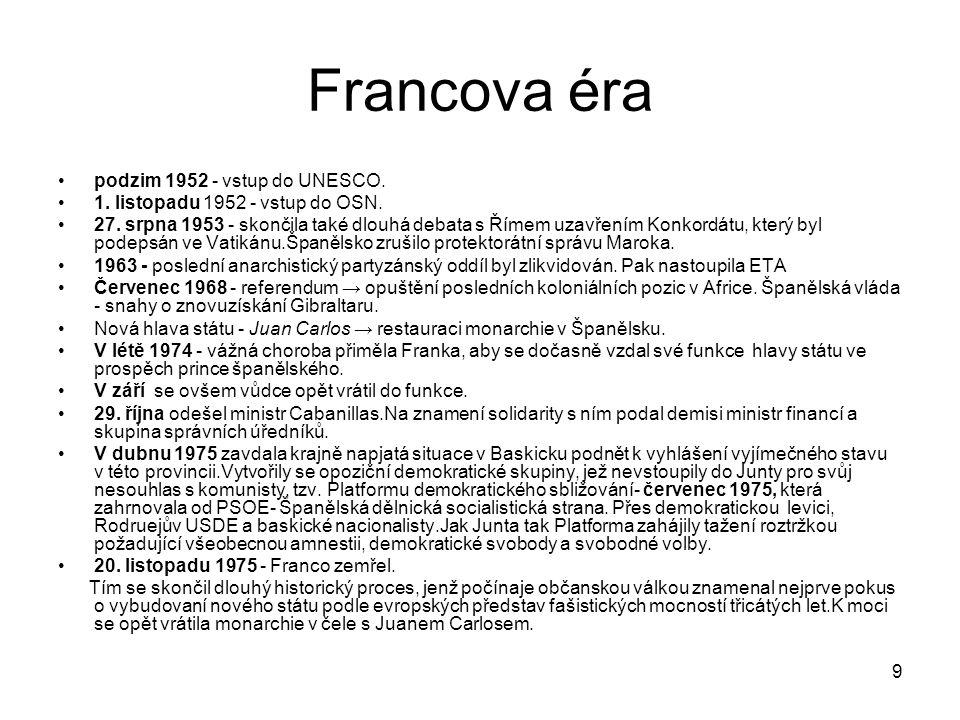 9 Francova éra podzim 1952 - vstup do UNESCO.1. listopadu 1952 - vstup do OSN.