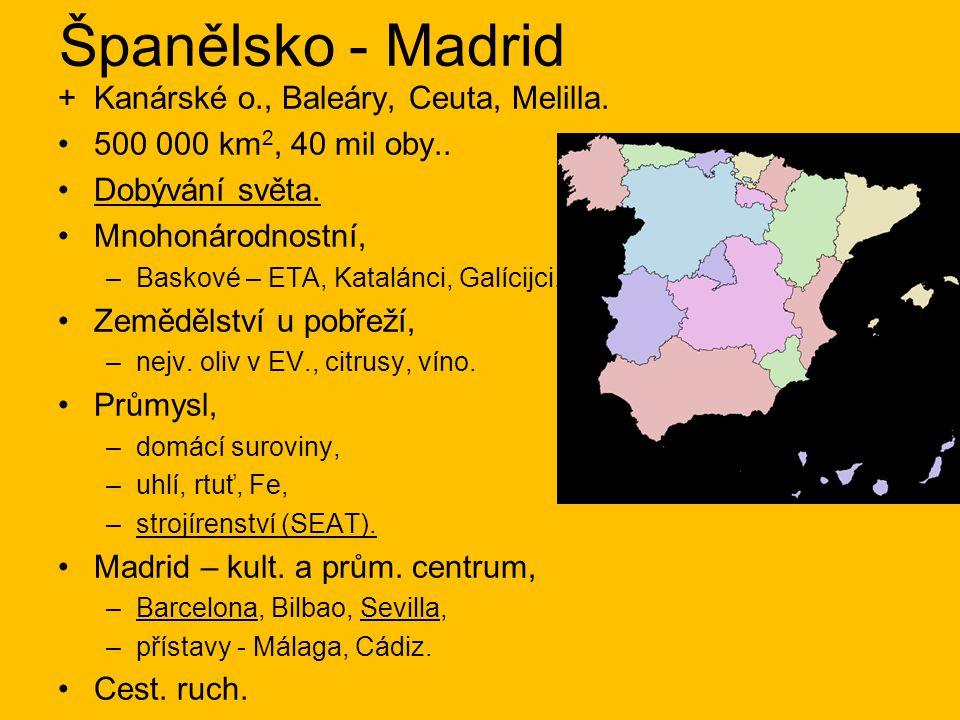 Španělsko - Madrid +Kanárské o., Baleáry, Ceuta, Melilla.