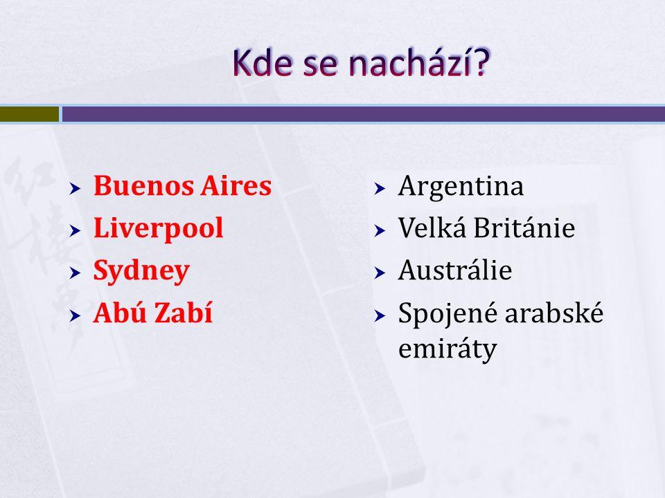  Buenos Aires  Liverpool  Sydney  Abú Zabí  Argentina  Velká Británie  Austrálie  Spojené arabské emiráty