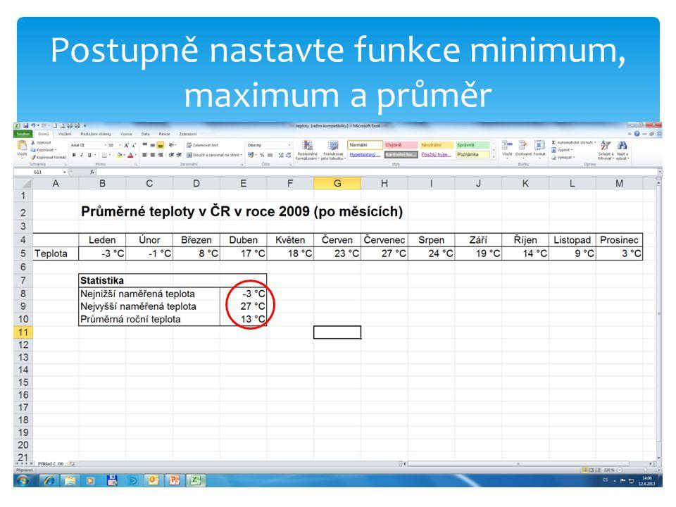 Postupně nastavte funkce minimum, maximum a průměr