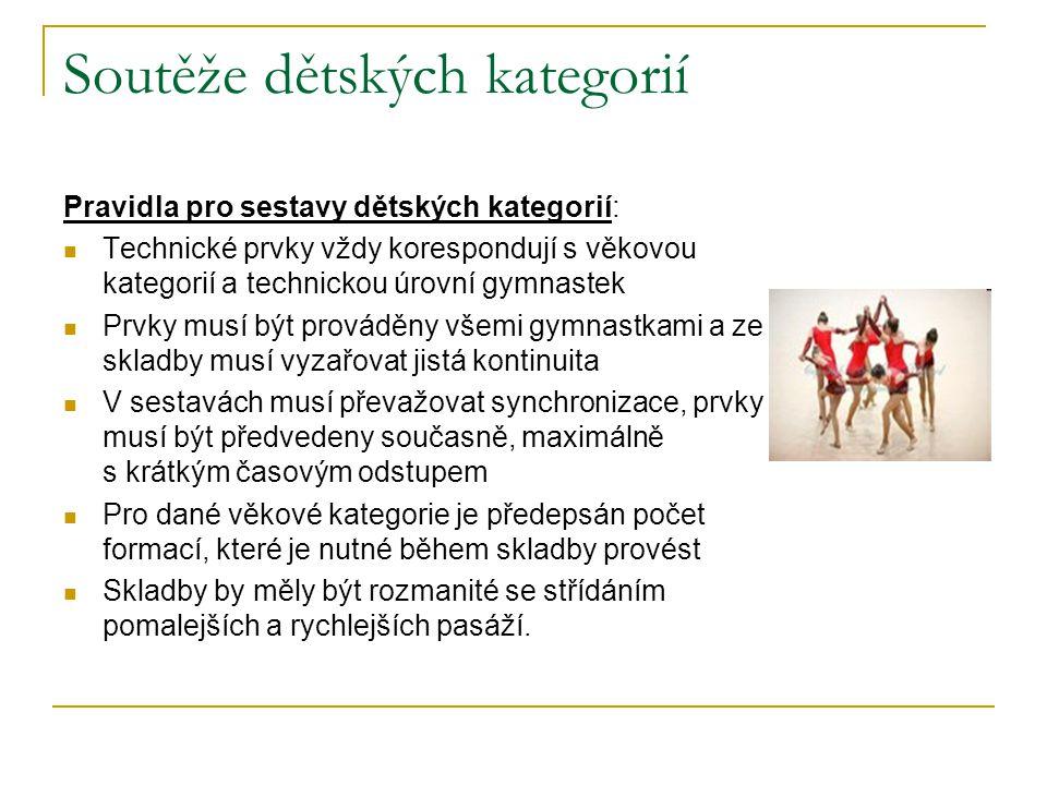 Soutěže dětských kategorií Pravidla pro sestavy dětských kategorií: Technické prvky vždy korespondují s věkovou kategorií a technickou úrovní gymnaste