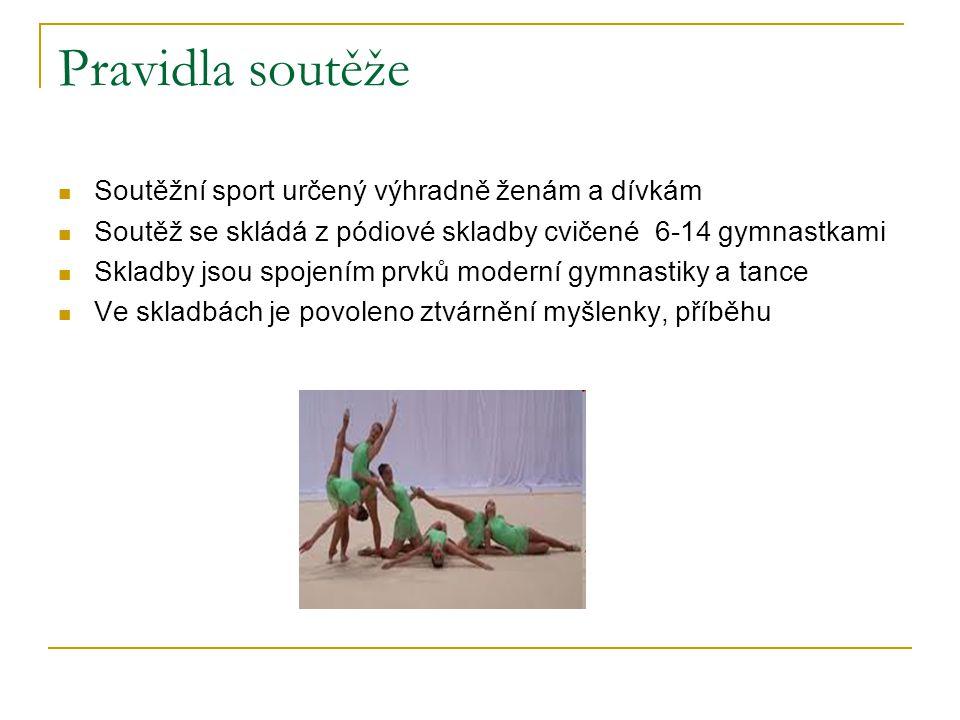 Pravidla soutěže Soutěžní sport určený výhradně ženám a dívkám Soutěž se skládá z pódiové skladby cvičené 6-14 gymnastkami Skladby jsou spojením prvků