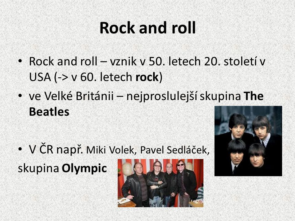 Rock and roll Rock and roll – vznik v 50. letech 20.
