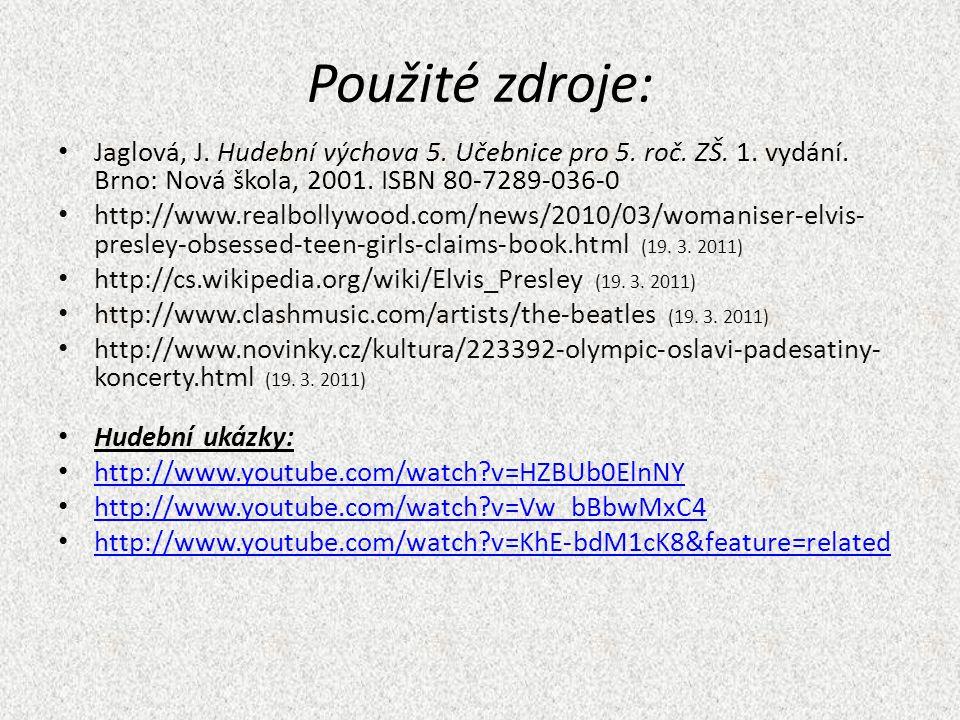 Použité zdroje: Jaglová, J. Hudební výchova 5. Učebnice pro 5.