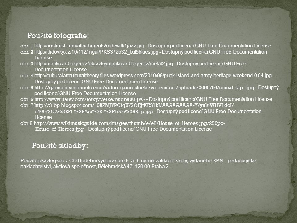 obr. 1 http://austinist.com/attachments/mdewitt/1jazz.jpg - Dostupný pod licencí GNU Free Documentation License obr. 2 http://i.lidovky.cz/10/112/lnga