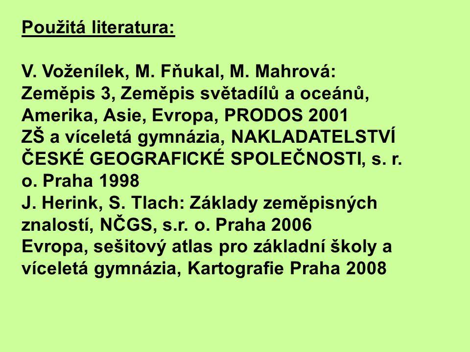 Použitá literatura: V. Voženílek, M. Fňukal, M.