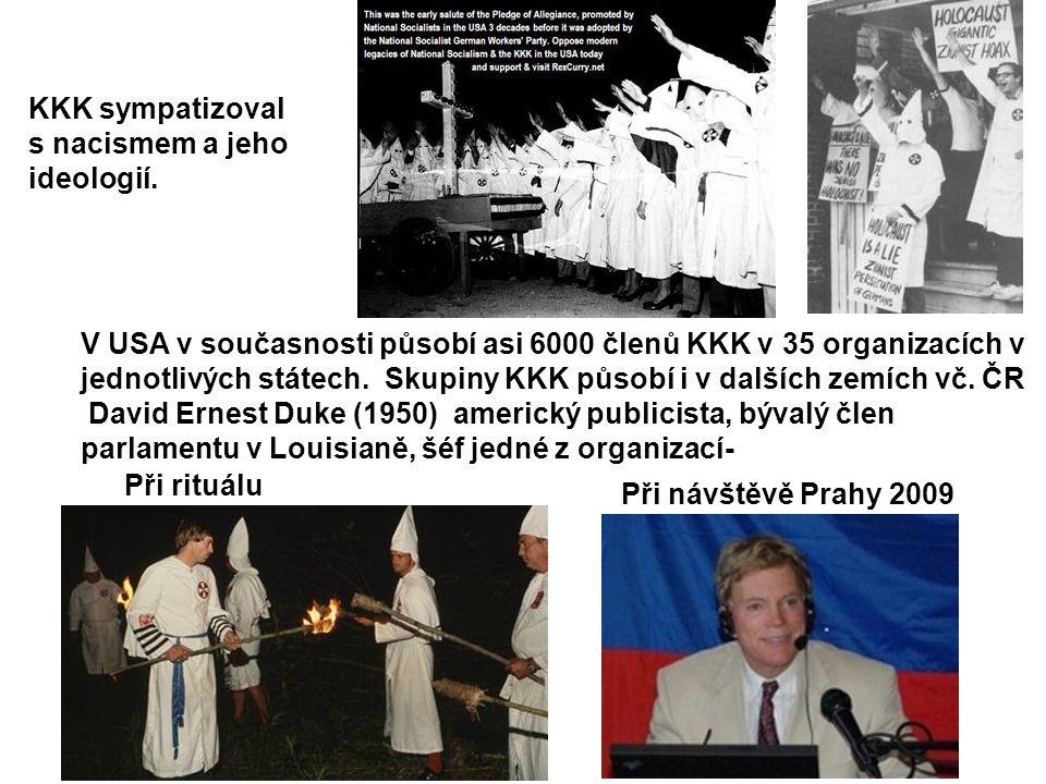 KKK sympatizoval s nacismem a jeho ideologií. Při rituálu Při návštěvě Prahy 2009 V USA v současnosti působí asi 6000 členů KKK v 35 organizacích v je