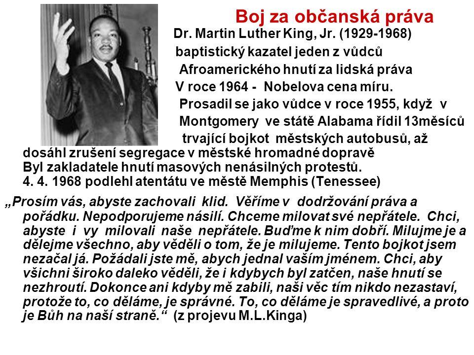 Boj za občanská práva Dr. Martin Luther King, Jr. (1929-1968) baptistický kazatel jeden z vůdců Afroamerického hnutí za lidská práva V roce 1964 - Nob