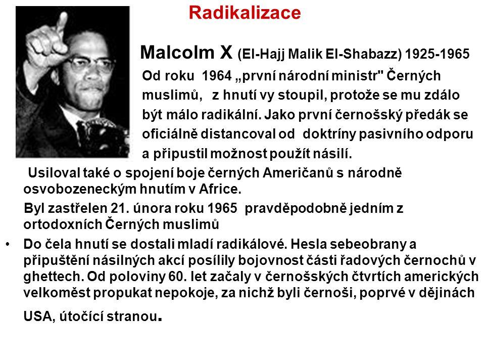 """Radikalizace Malcolm X (El-Hajj Malik El-Shabazz) 1925-1965 Od roku 1964 """"první národní ministr"""