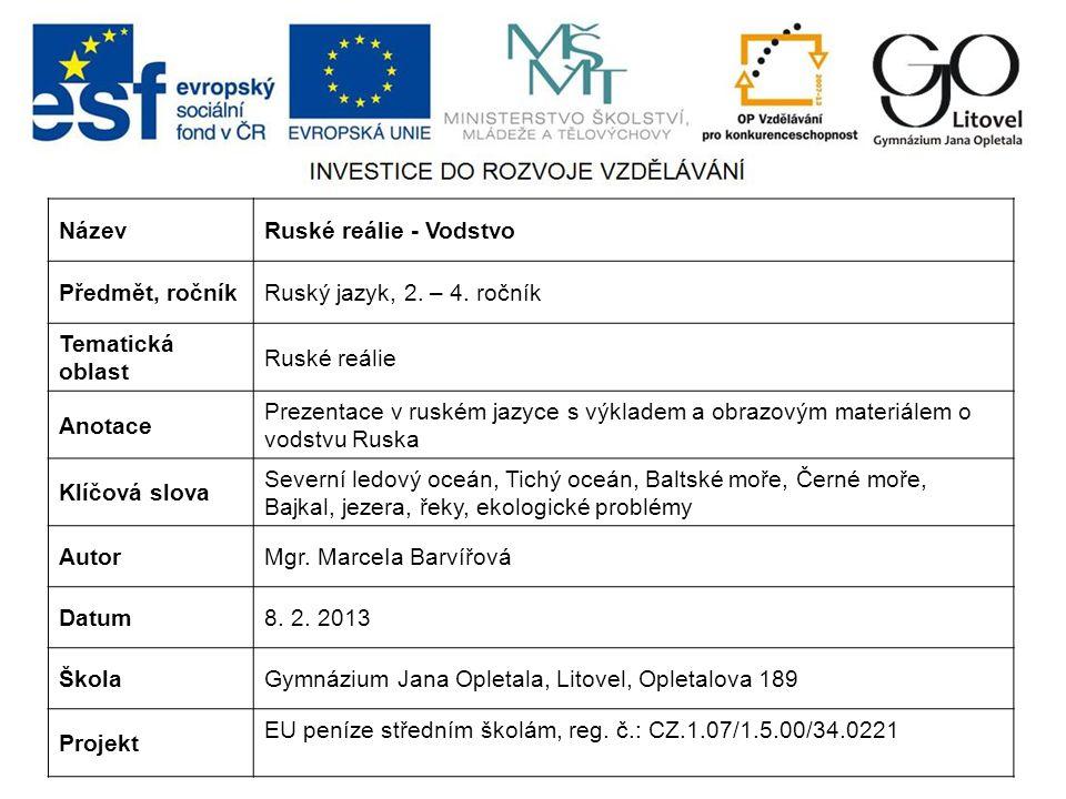 NázevRuské reálie - Vodstvo Předmět, ročníkRuský jazyk, 2.
