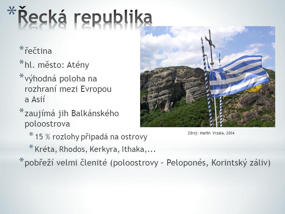 * řečtina * hl. město: Atény * výhodná poloha na rozhraní mezi Evropou a Asií * zaujímá jih Balkánského poloostrova * 15 % rozlohy připadá na ostrovy