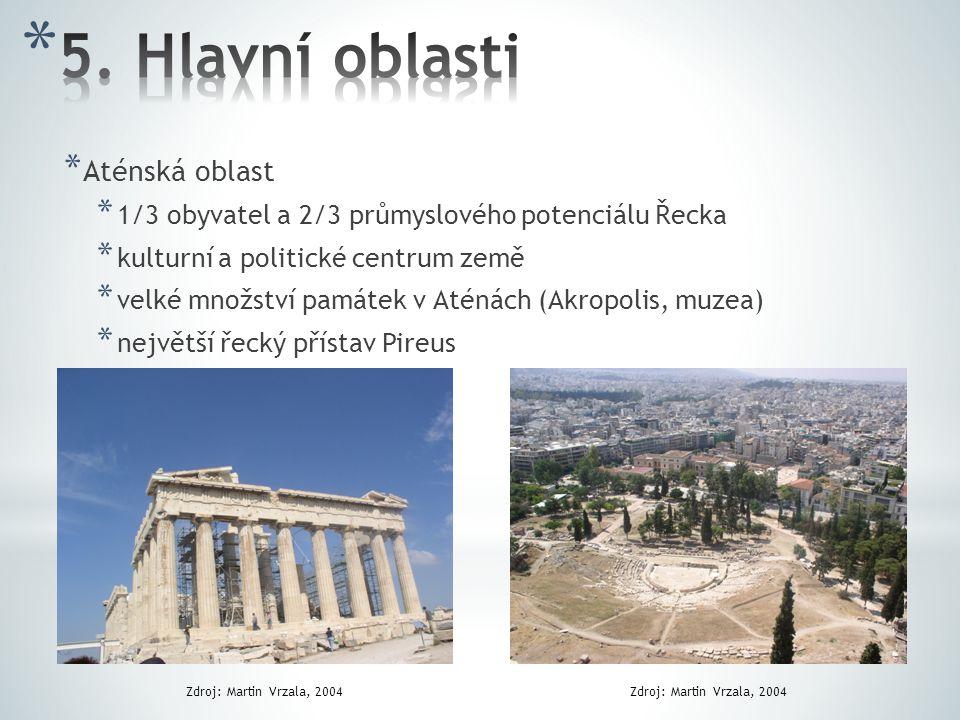 * Aténská oblast * 1/3 obyvatel a 2/3 průmyslového potenciálu Řecka * kulturní a politické centrum země * velké množství památek v Aténách (Akropolis,