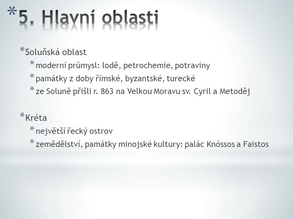 * Soluňská oblast * moderní průmysl: lodě, petrochemie, potraviny * památky z doby římské, byzantské, turecké * ze Soluně přišli r. 863 na Velkou Mora