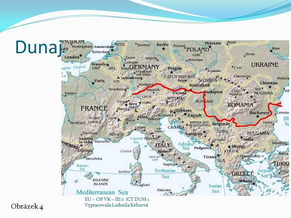 Dunaj Obrázek 4 EU – OP VK – III/2 ICT DUM 1 Vypracovala Ludmila Kebzová