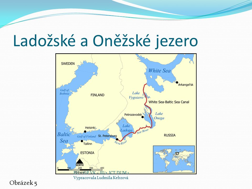 Ladožské a Oněžské jezero Obrázek 5 EU – OP VK – III/2 ICT DUM 1 Vypracovala Ludmila Kebzová