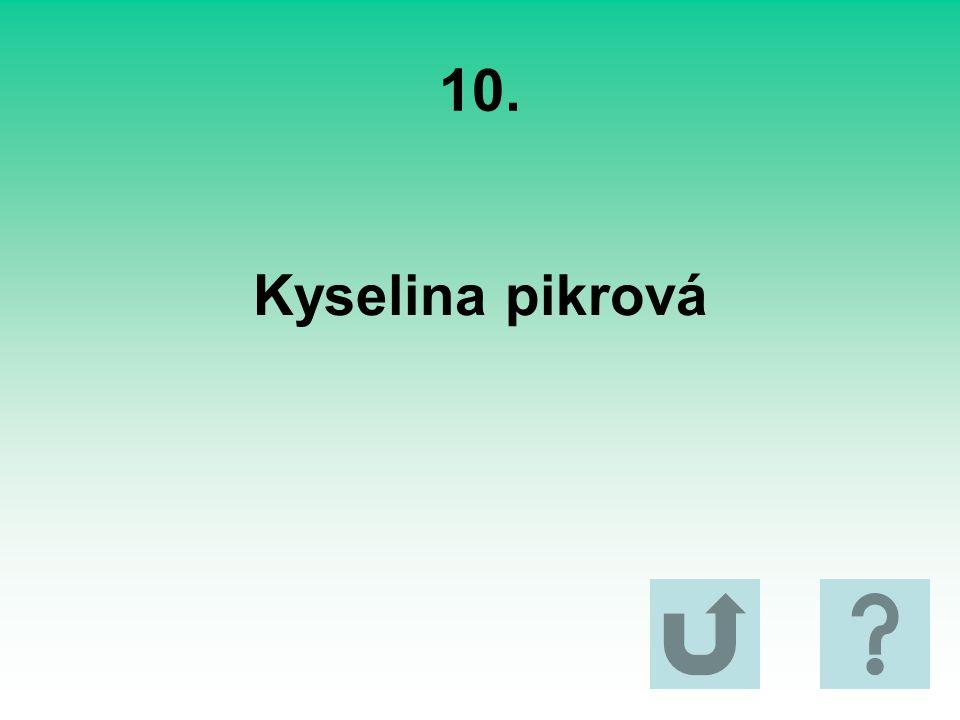 10. Kyselina pikrová