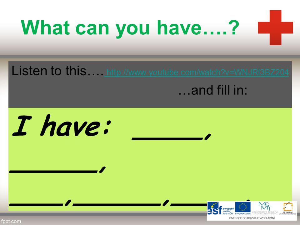 http://www.youtube.com/watch?v=4x2MHnDvl5Y A LITTLE PRESENT FOR those who have finished… ….Have fun http://www.audioenglish.net/english-learning/english_dialogue_doctor_2.htm Poslechněte si nahrávku a přeložte do sešitu rozhovor doktora s pacientem.