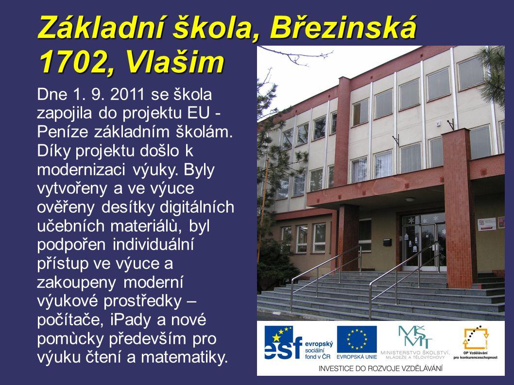 Dne 1. 9. 2011 se škola zapojila do projektu EU - Peníze základním školám. Díky projektu došlo k modernizaci výuky. Byly vytvořeny a ve výuce ověřeny